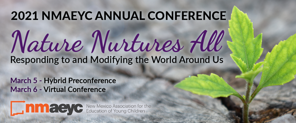 2021 NMAEYC Conference- Nature Nurtures All